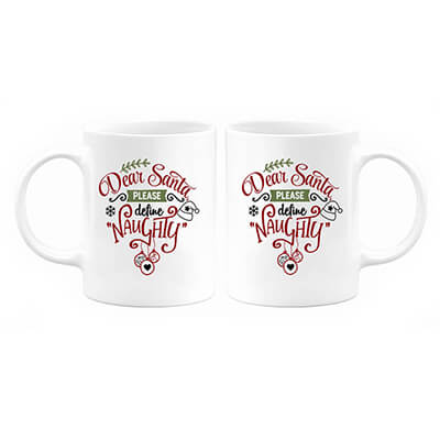 Dear Santa, Please Define Naughty Mug