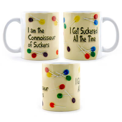 I Get Suckered All The Time Mug