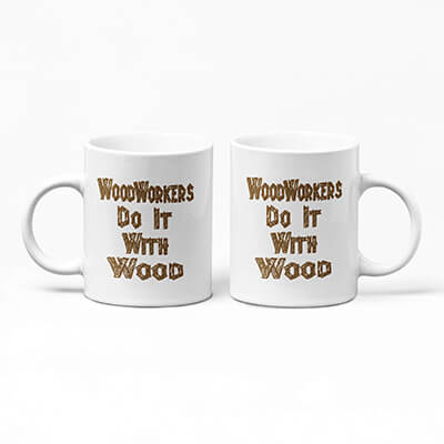 WoodWorkers Do It With Wood Mug