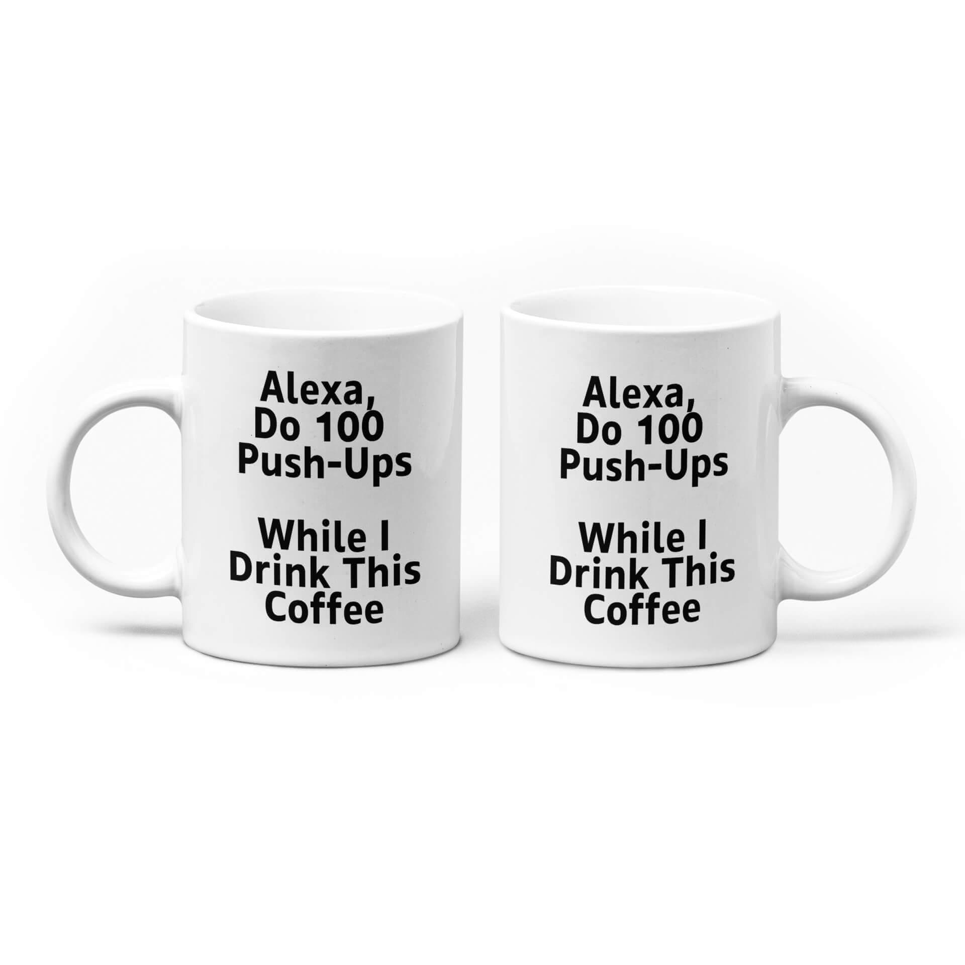 Alexa, Do 100 Push-Ups While I Drink This Coffee Mug