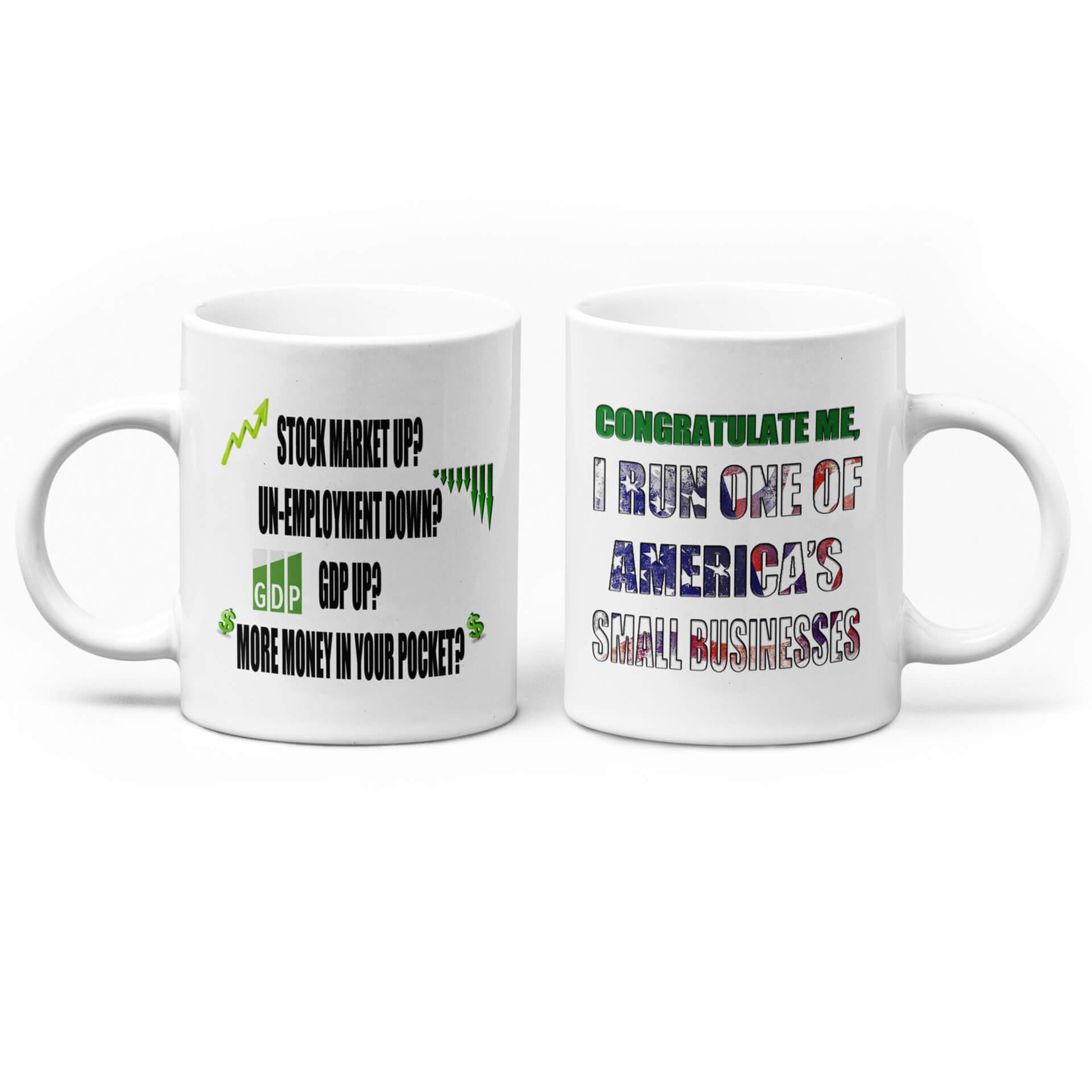 Congratulate Me, I Run One of America's Small Businesses Mug