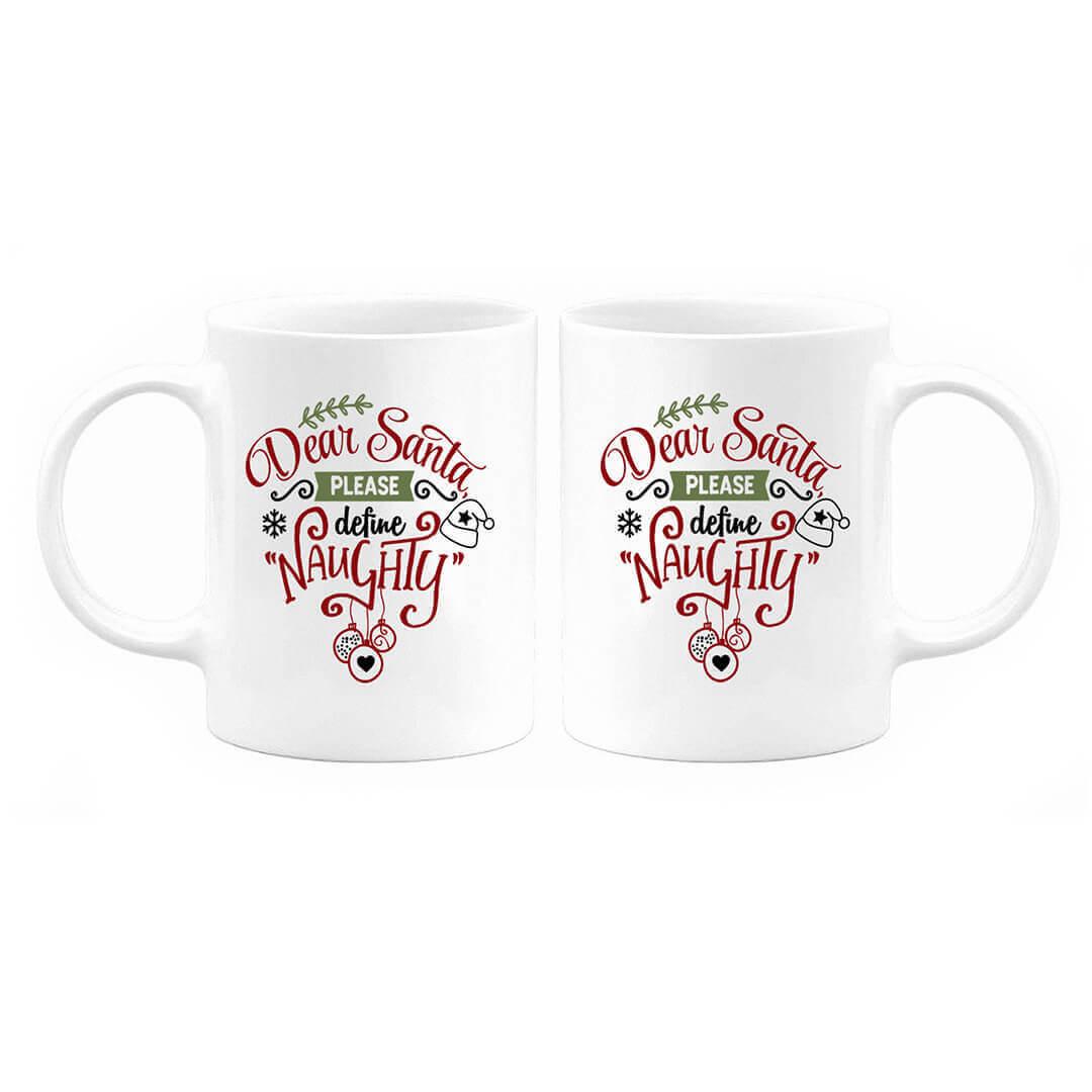 Dear Santa, Please Define Naughty Mug