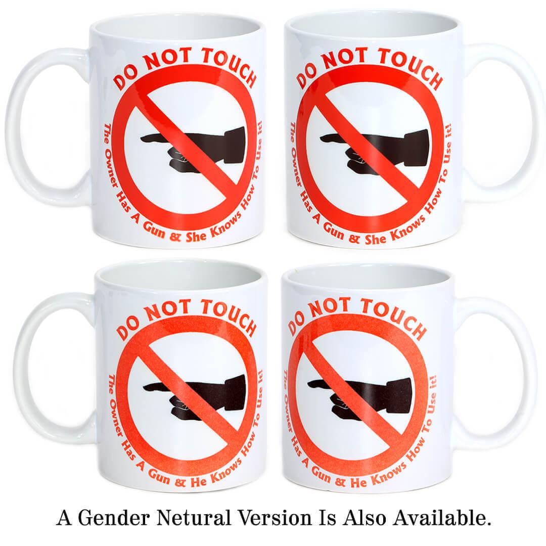 Do Not Touch - The Owner Has A Gun Mug