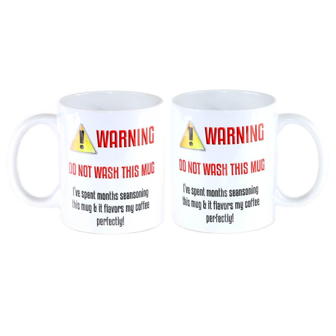 Do Not Wash This Mug Mug