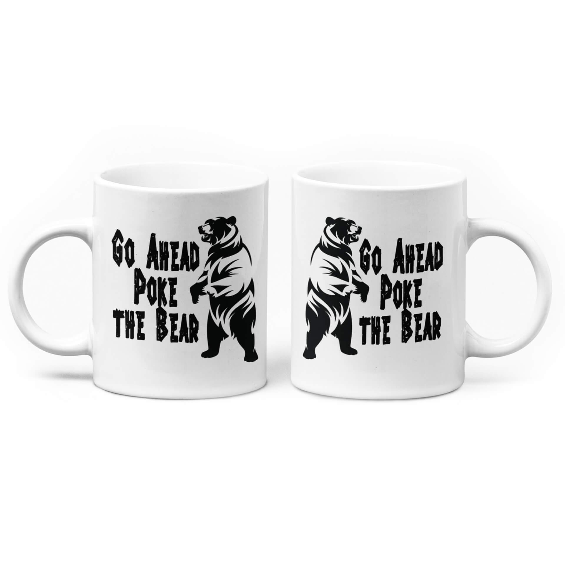 Go Ahead Poke the Bear Mug
