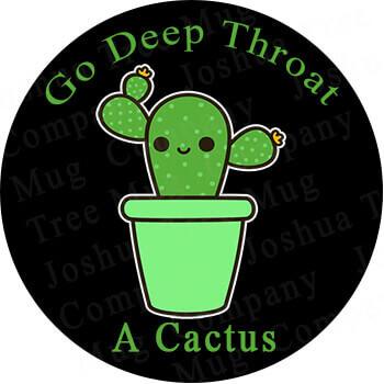 Go Deep Throat A Cactus sticker