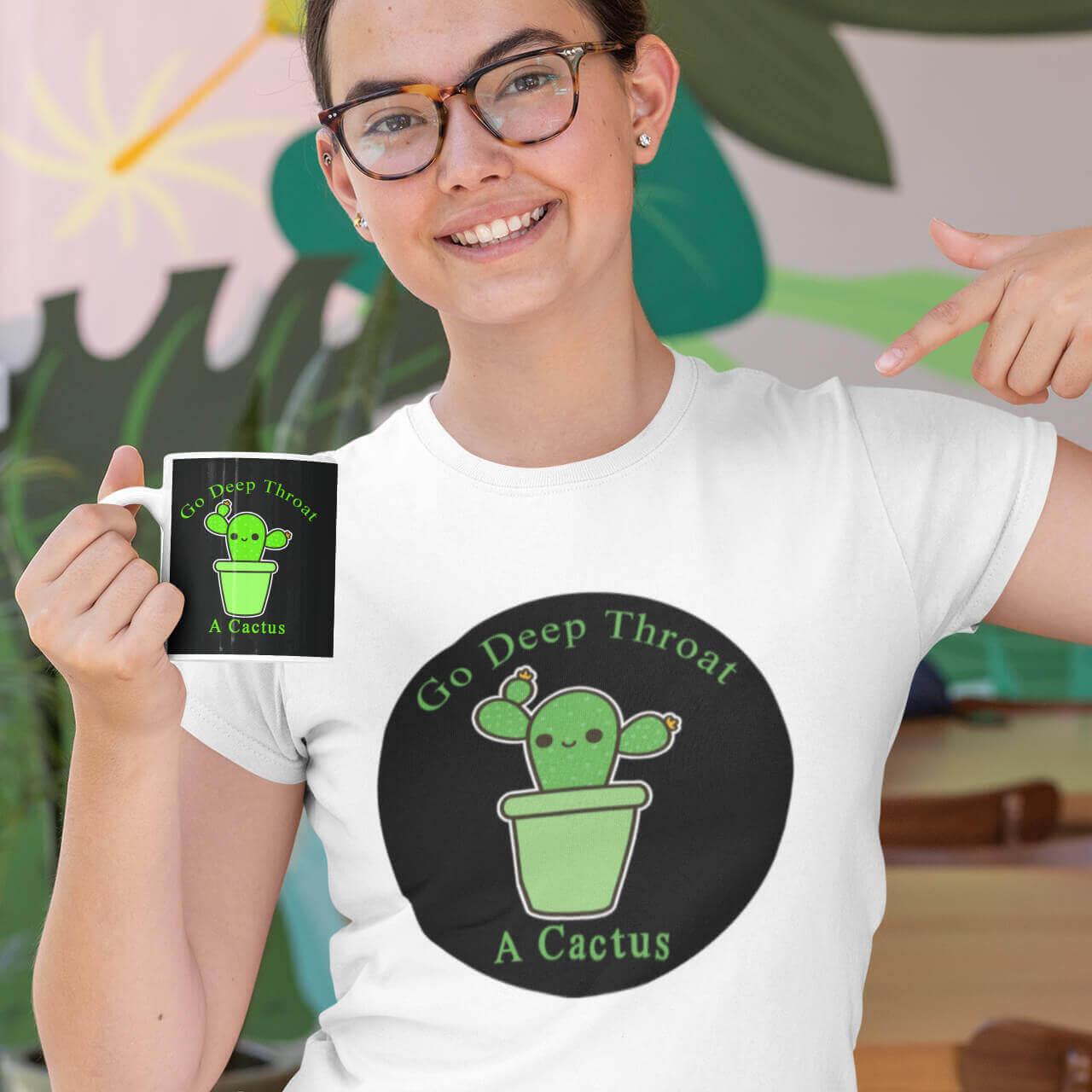 Go Deep Throat A Cactus T-Shirt