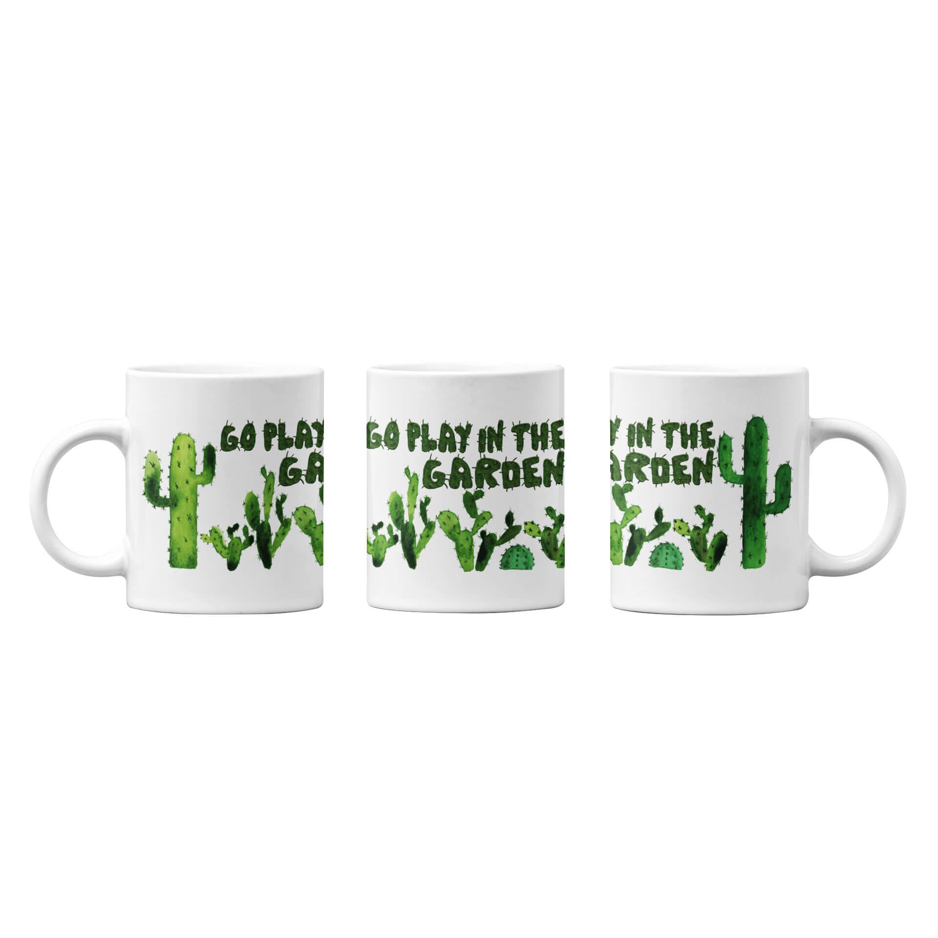 Go Play In The Cactus Garden Mug