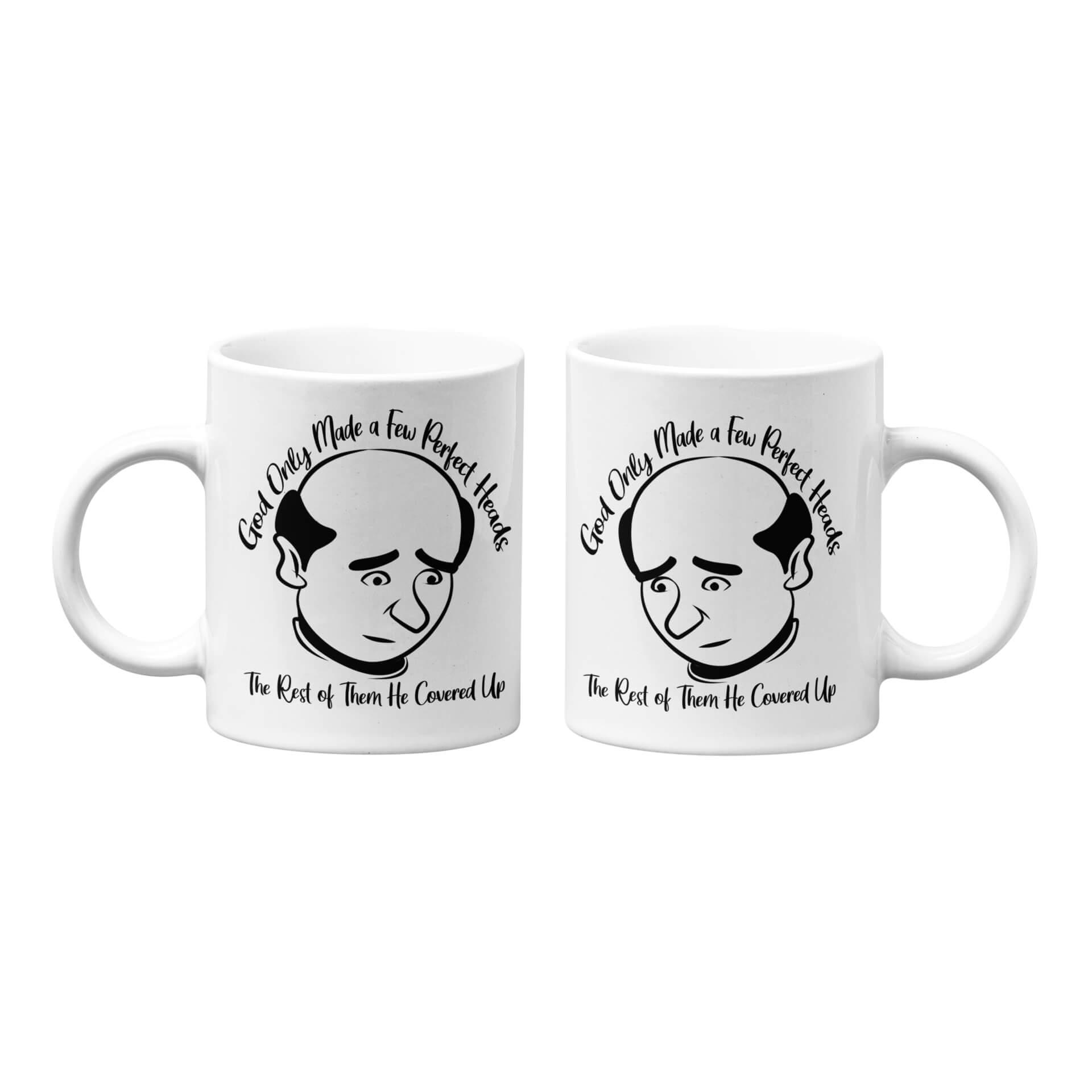 God Only Made a Few Perfect Heads Mug