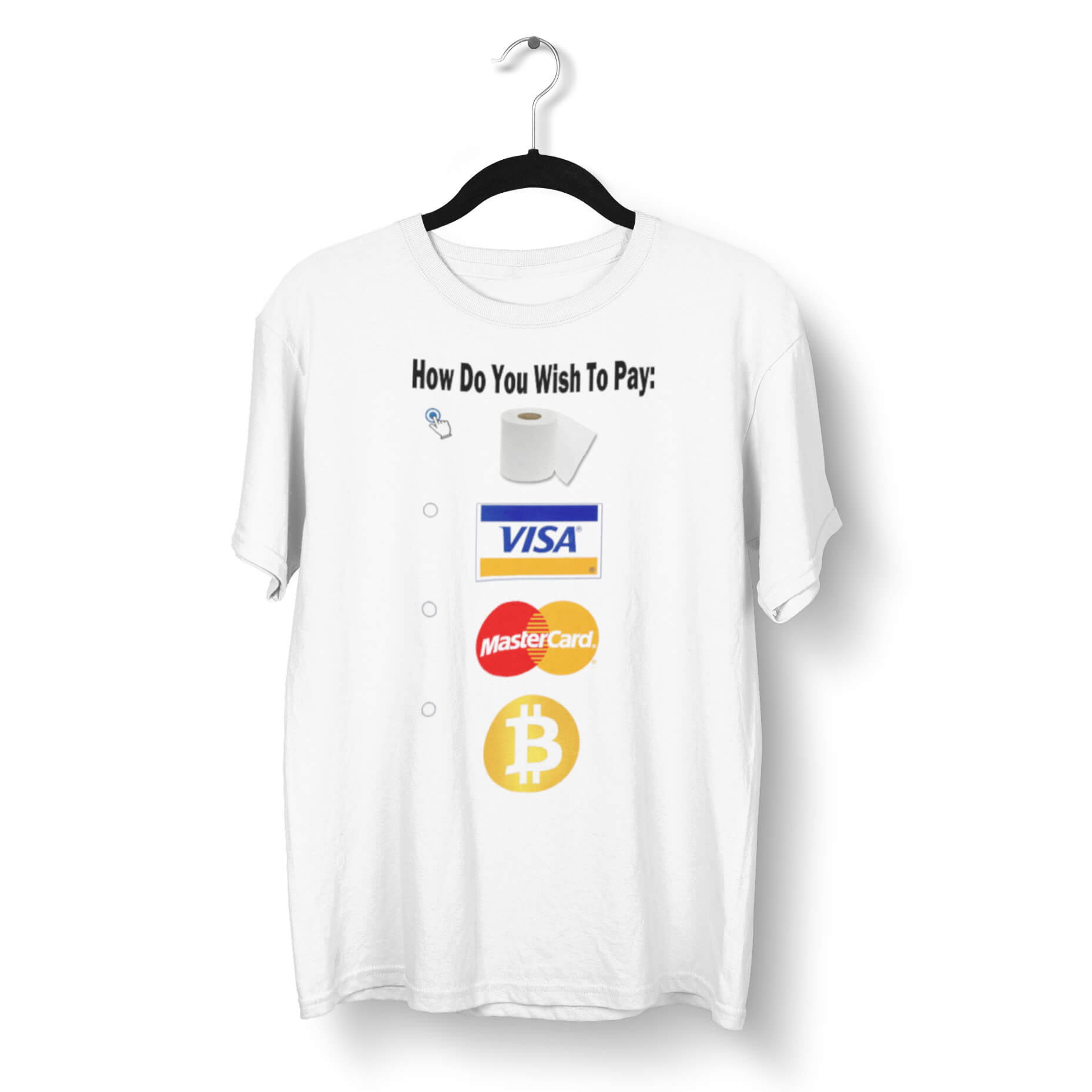 How Would You Like To Pay T-Shirt