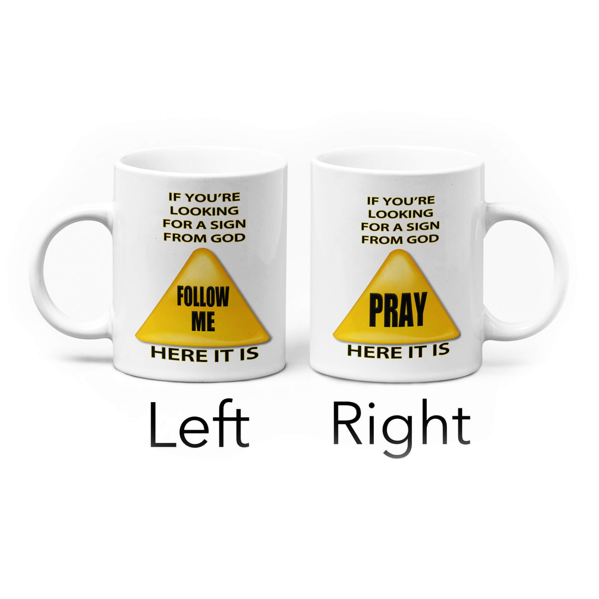 If You're Looking For A Sign From God Mug