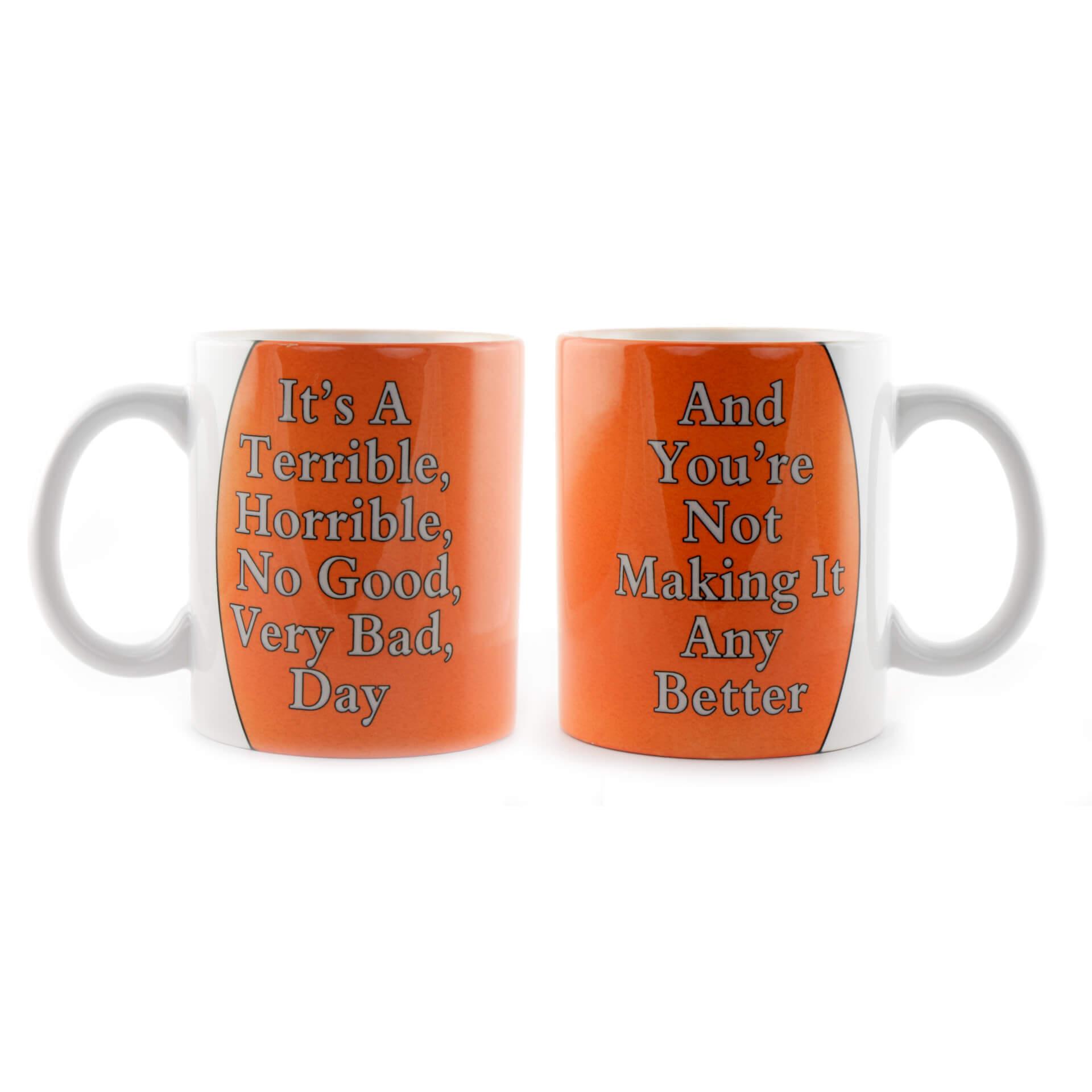 It's A Terrible, Horrible, No Good, Very Bad Day Mug