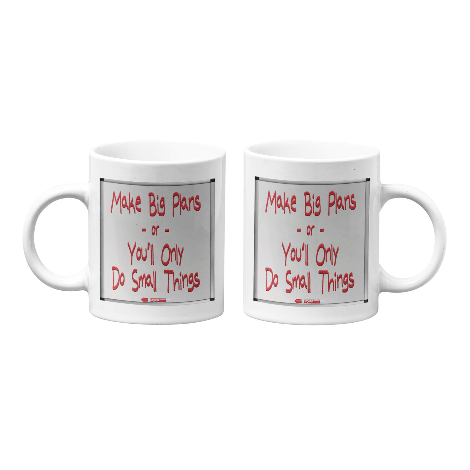 Make Big Plans or You'll Only So Small Things Mug