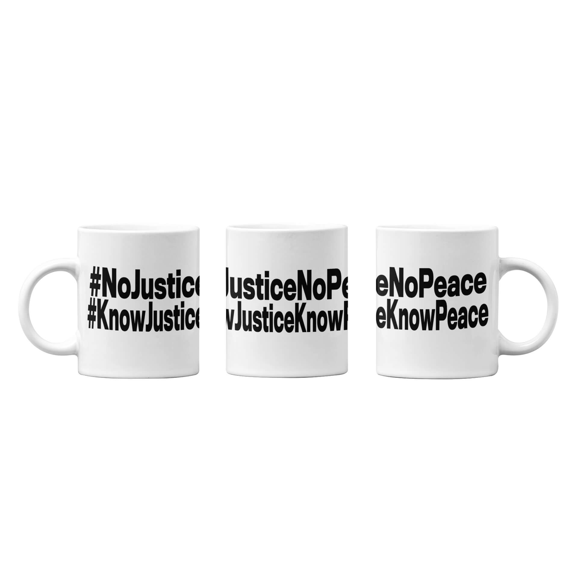 No Justice No Peace - Know Justice Know Peace Mug