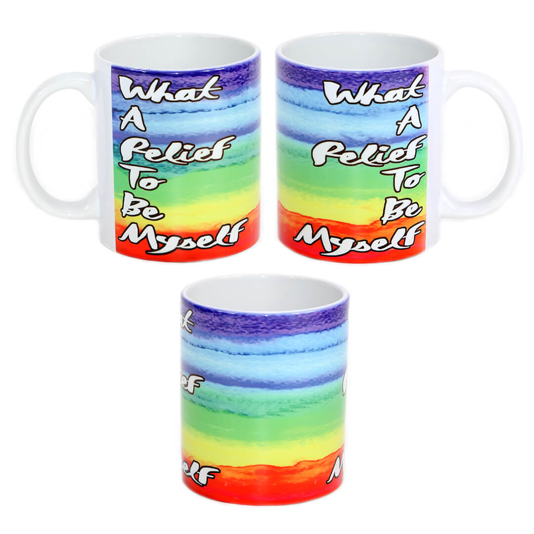 Rainbow What a Relief to Be Myself Mug