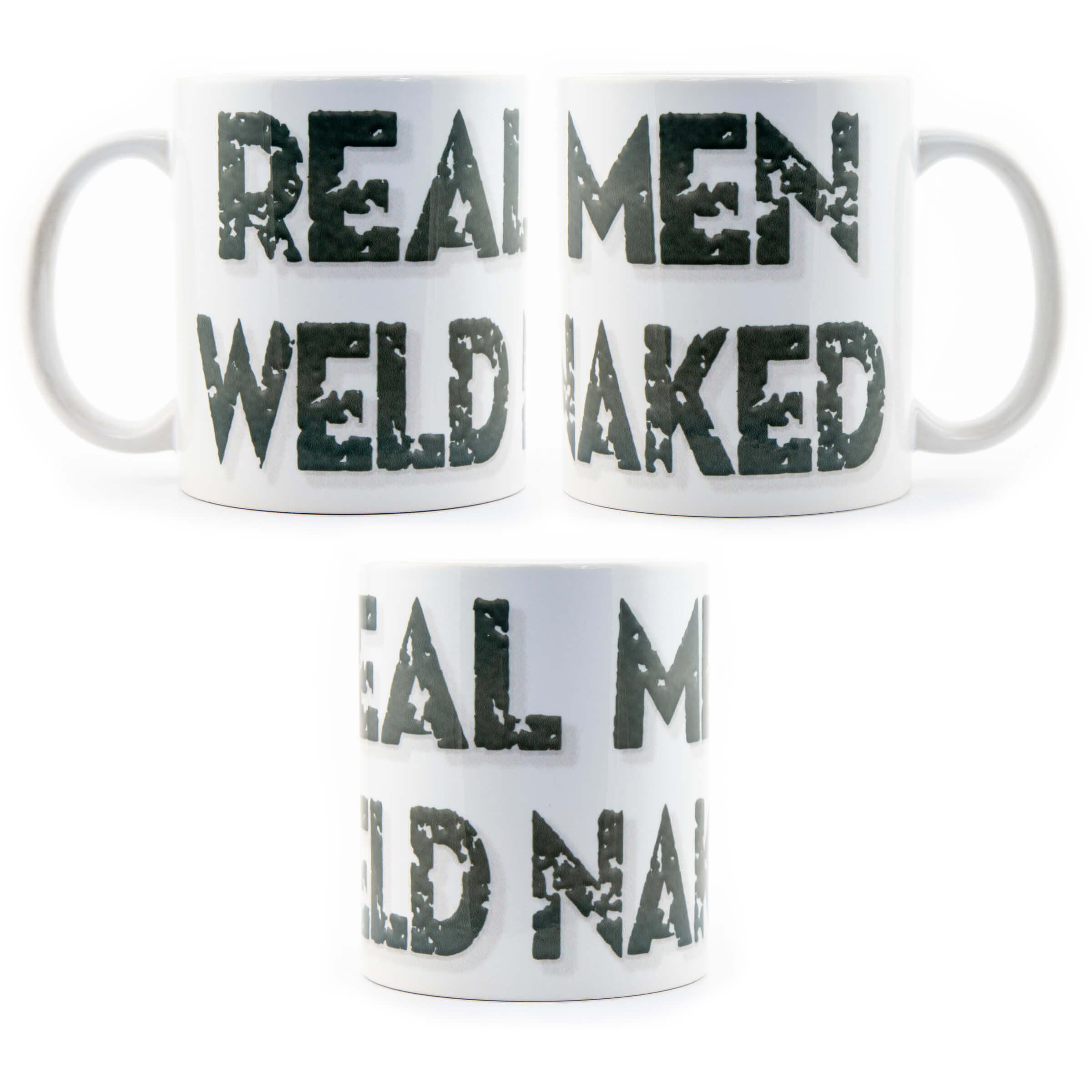 Real Men Weld Naked Mug