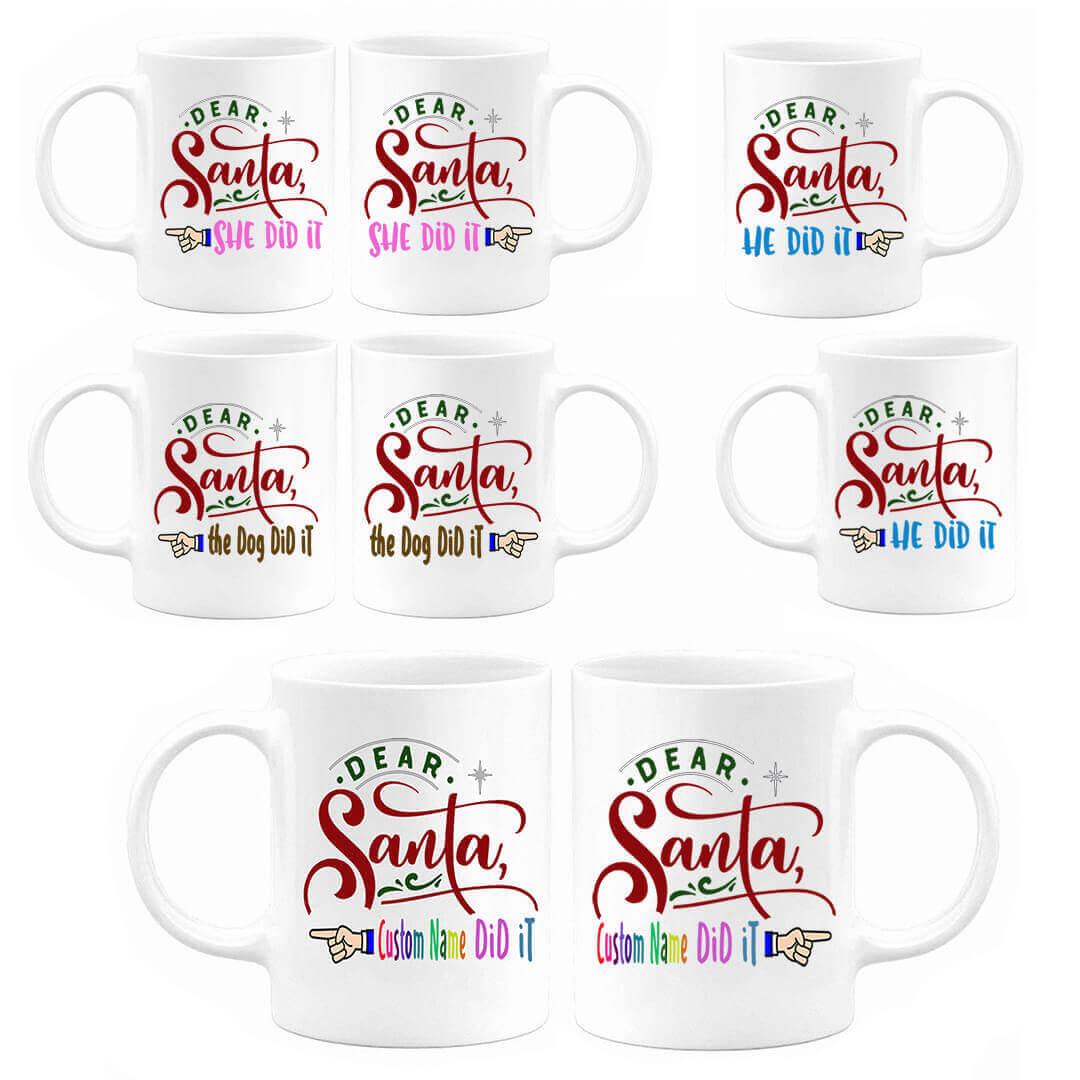 Dear Santa, Someone Did It Mug