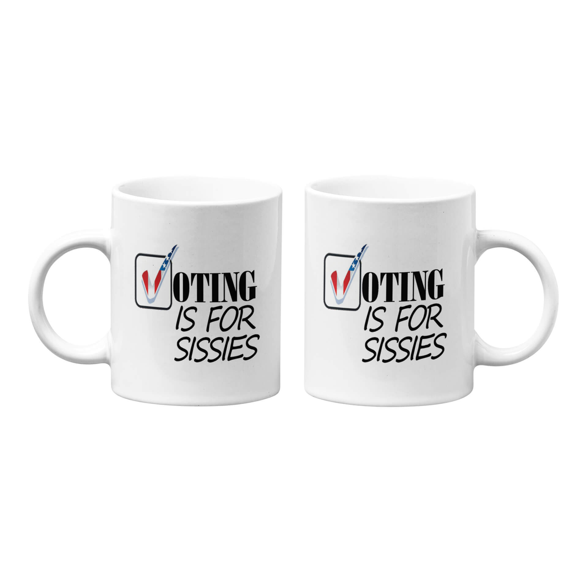 Voting Is For Sissies Mug