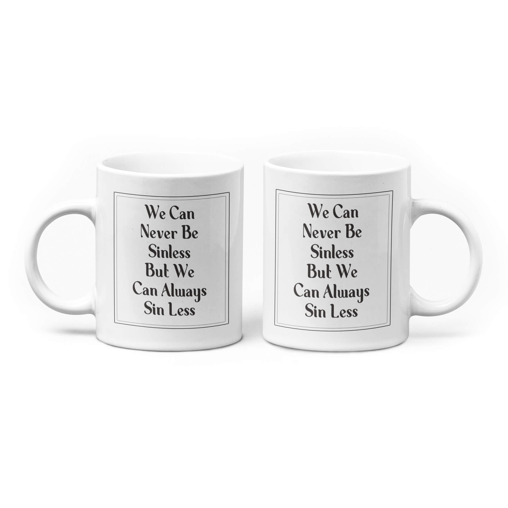 We Can Never Be Sinless But We Can Always Sin Less Mug