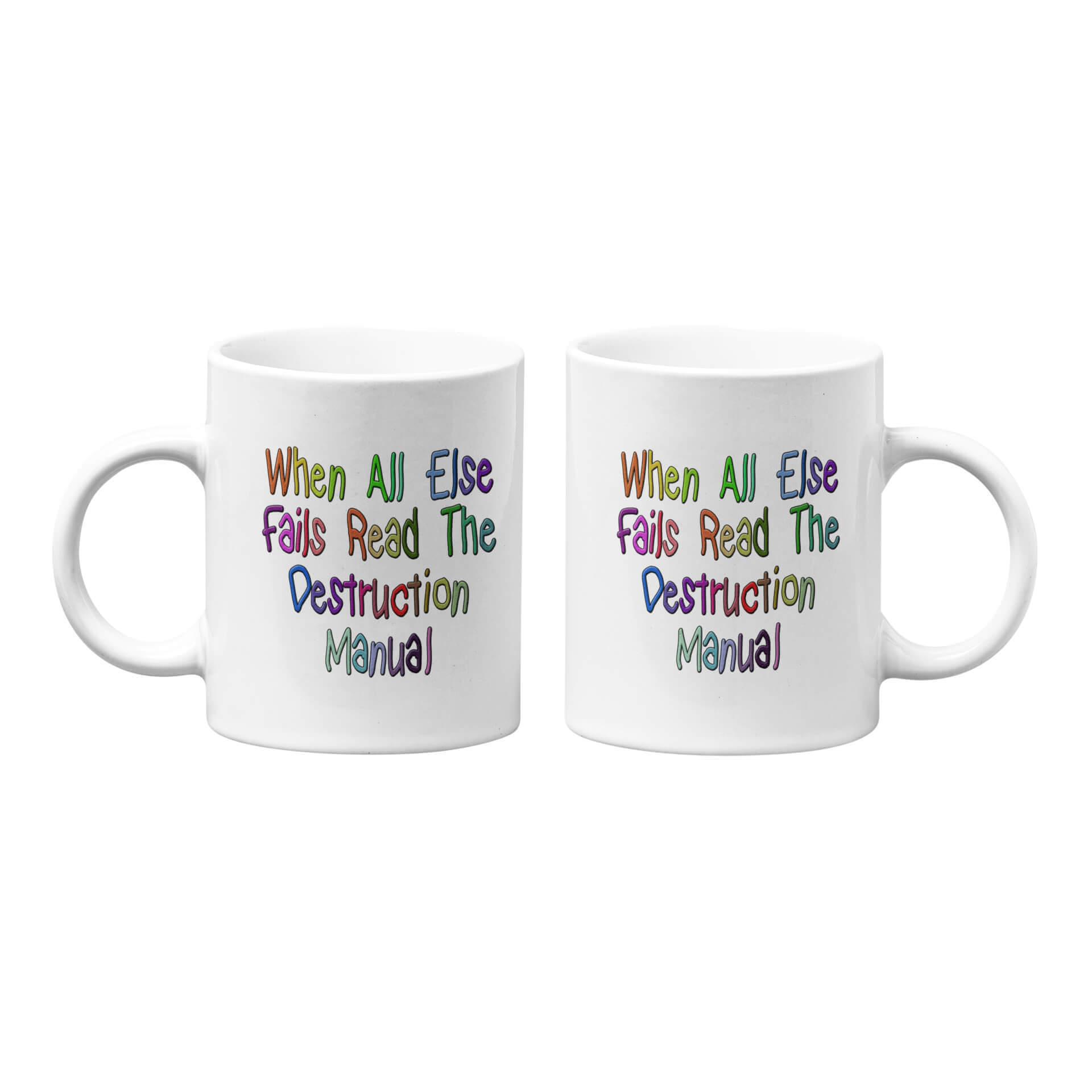 When All Else Fails Read The Destruction Manual Mug