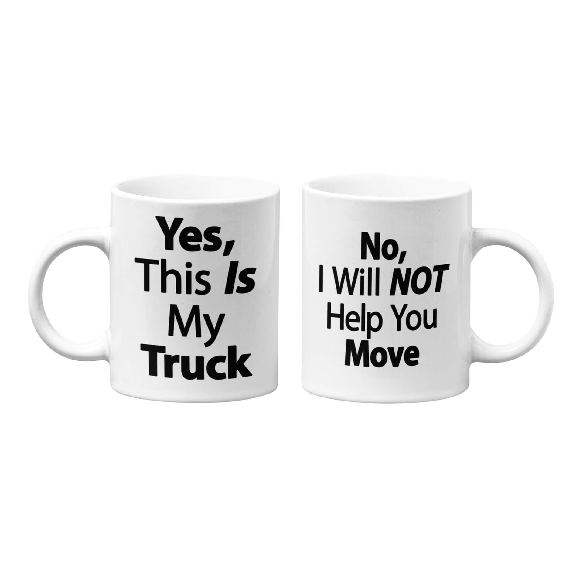 Yes, This Is My Truck - No, I Will Not Help You Move Mug